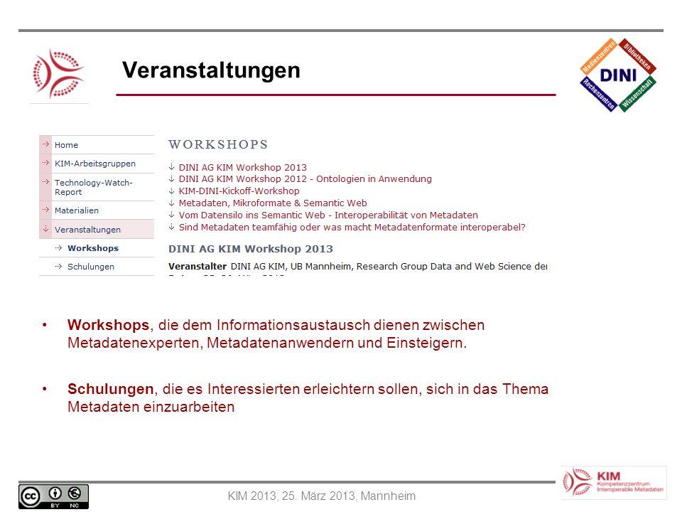 Veranstaltungen Workshops, die dem Informationsaustausch dienen zwischen Metadatenexperten, Metadatenanwendern und Einsteigern.