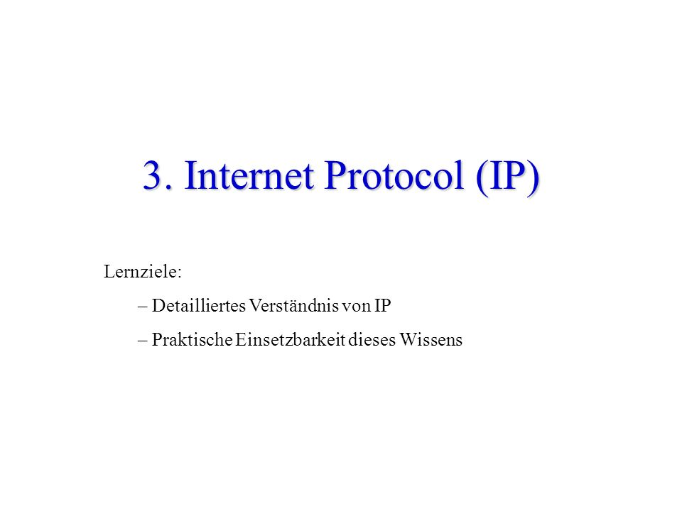 3. Internet Protocol (IP)