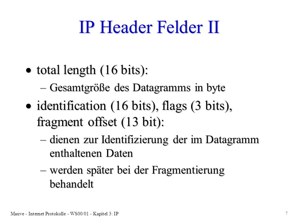 IP Header Felder II total length (16 bits):
