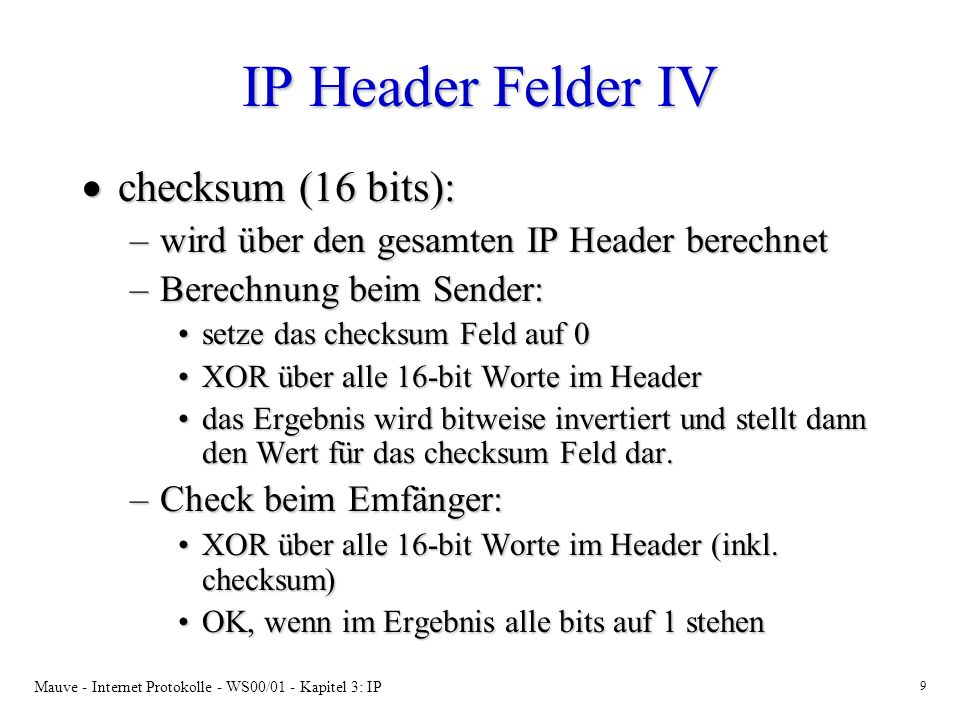 IP Header Felder IV checksum (16 bits):