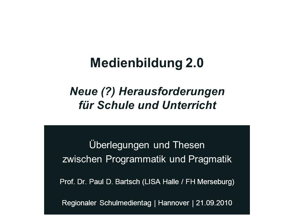 Medienbildung 2.0 Neue ( ) Herausforderungen für Schule und Unterricht