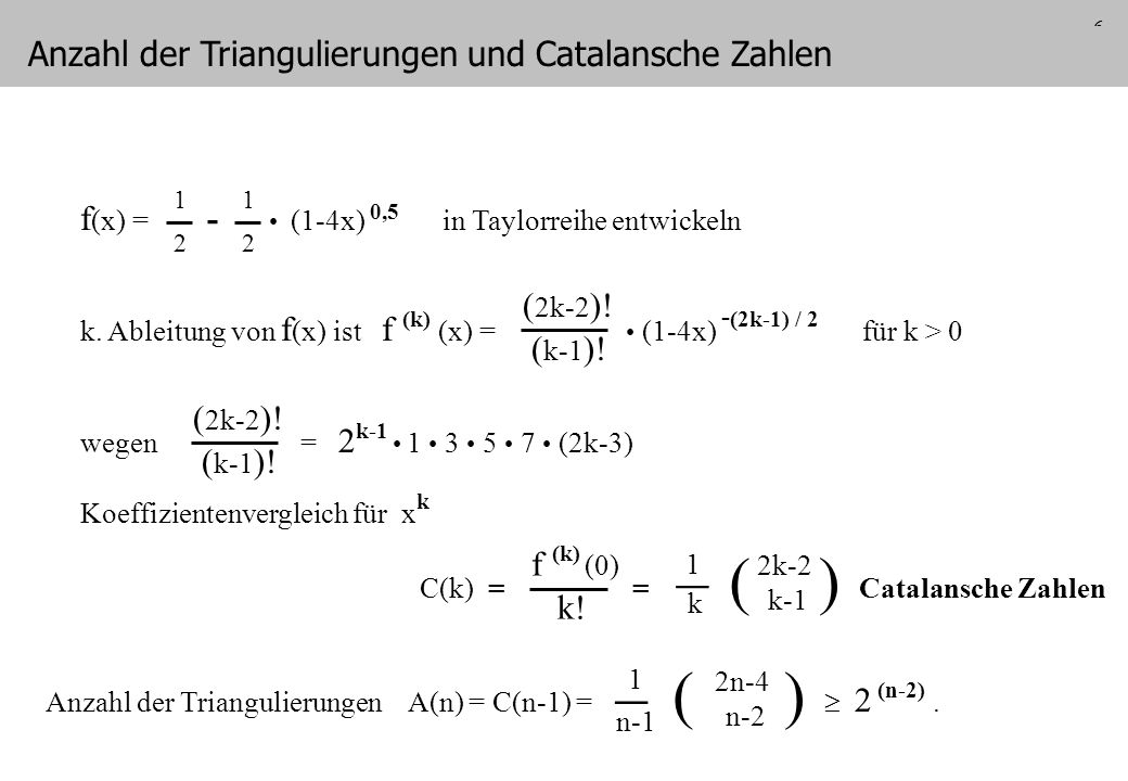 ( ) _ _ ( ) Anzahl der Triangulierungen und Catalansche Zahlen