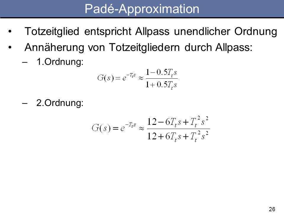 Padé-Approximation Totzeitglied entspricht Allpass unendlicher Ordnung