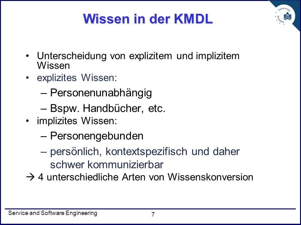 Wissen in der KMDL Personenunabhängig Bspw. Handbücher, etc.