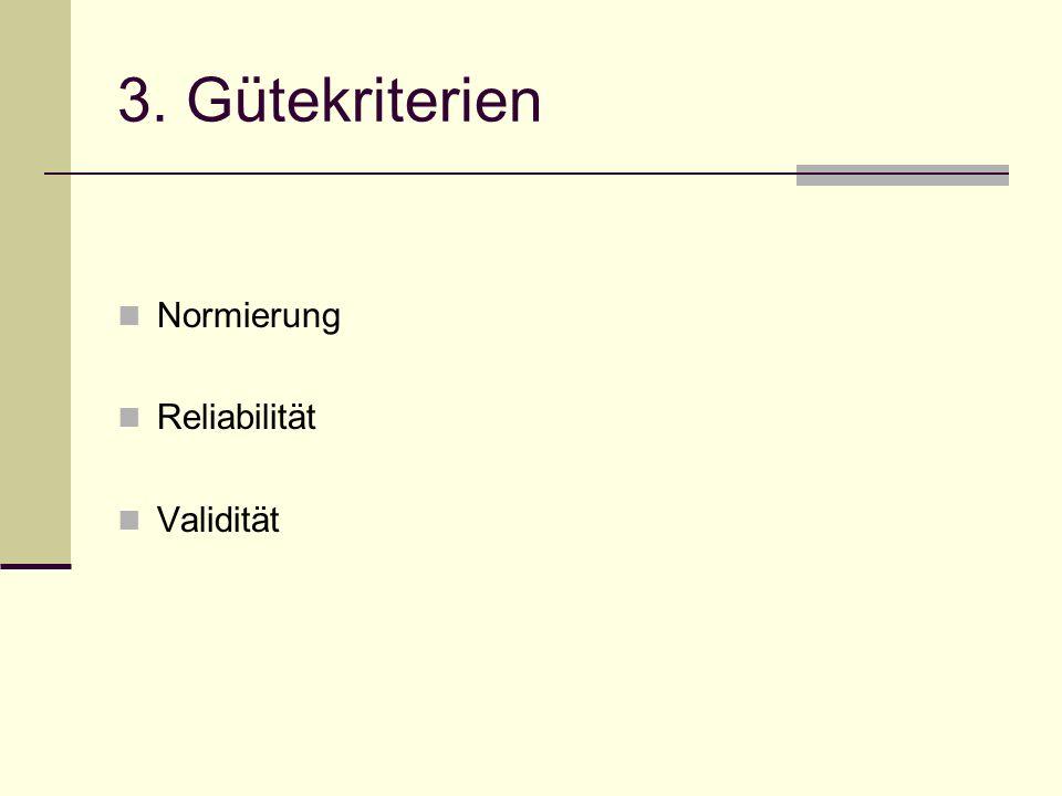 3. Gütekriterien Normierung Reliabilität Validität