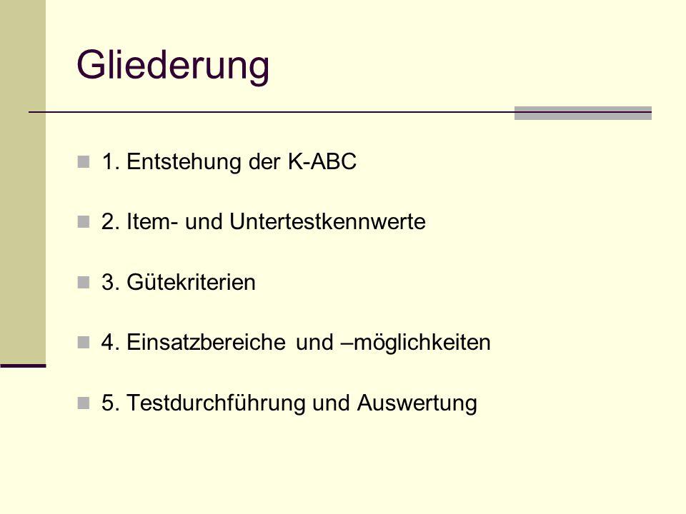 Gliederung 1. Entstehung der K-ABC 2. Item- und Untertestkennwerte