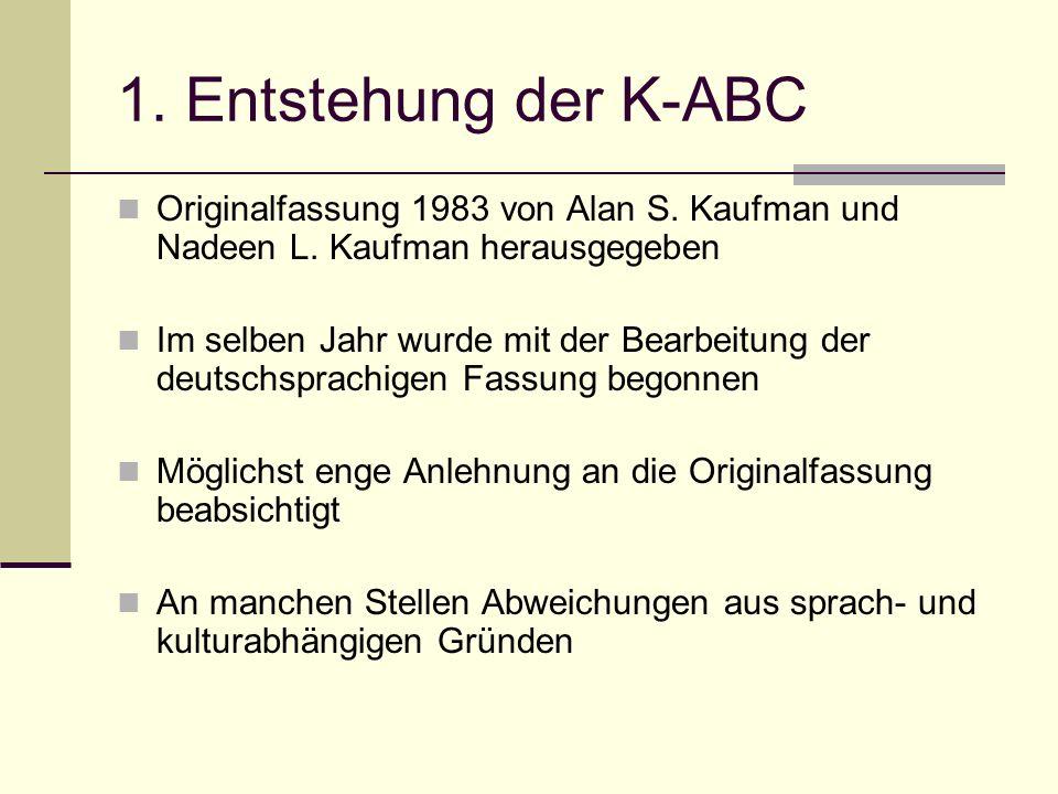 1. Entstehung der K-ABC Originalfassung 1983 von Alan S. Kaufman und Nadeen L. Kaufman herausgegeben.