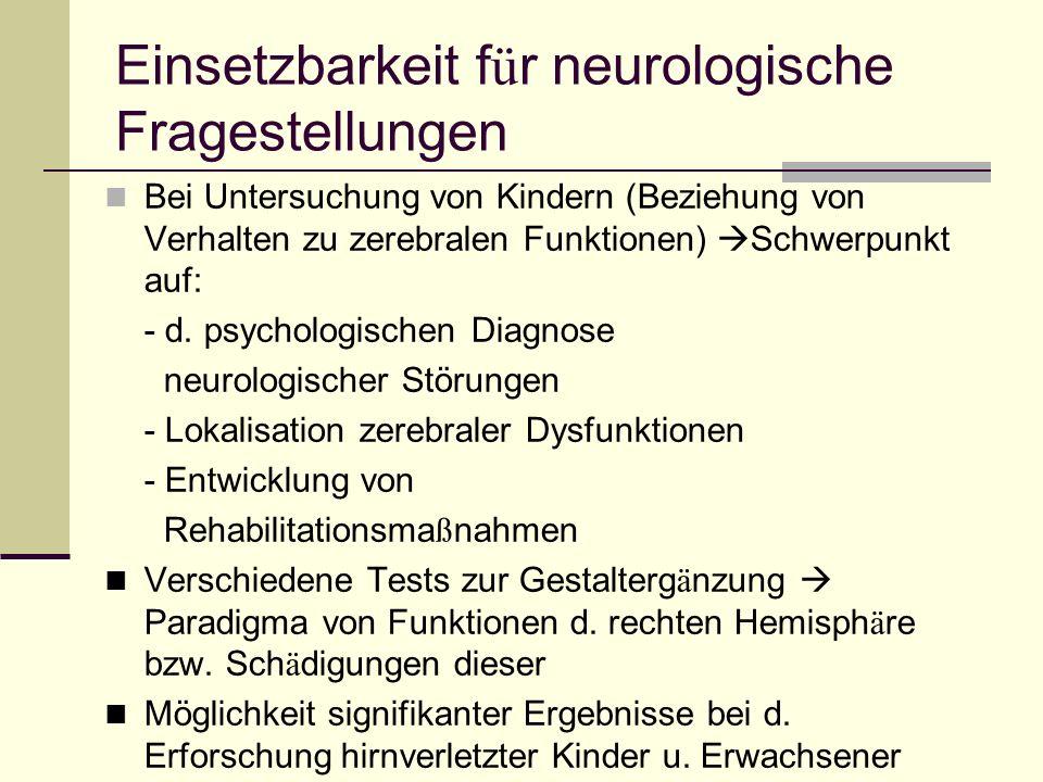 Einsetzbarkeit für neurologische Fragestellungen