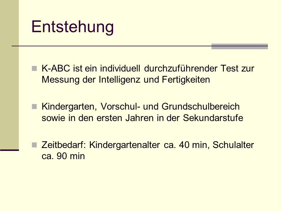 Entstehung K-ABC ist ein individuell durchzuführender Test zur Messung der Intelligenz und Fertigkeiten.