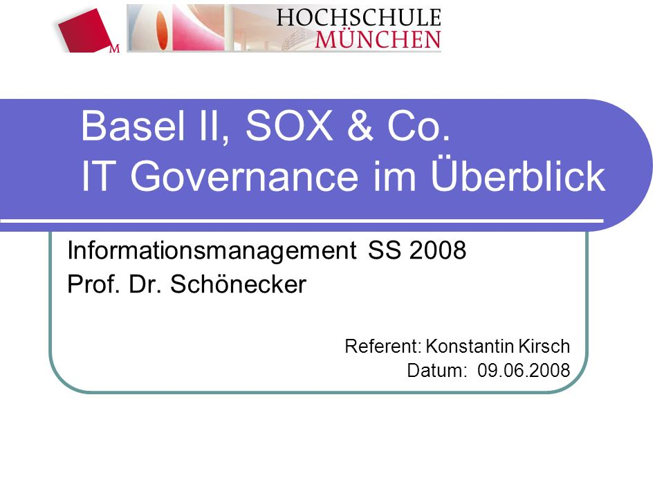 Basel II, SOX & Co. IT Governance im Überblick