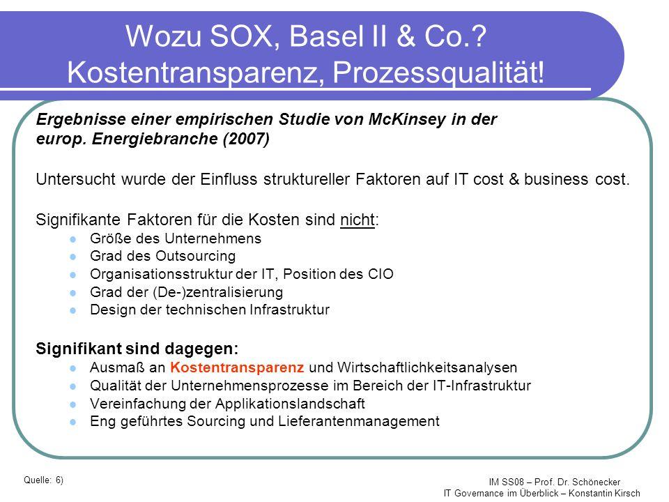 Wozu SOX, Basel II & Co. Kostentransparenz, Prozessqualität!