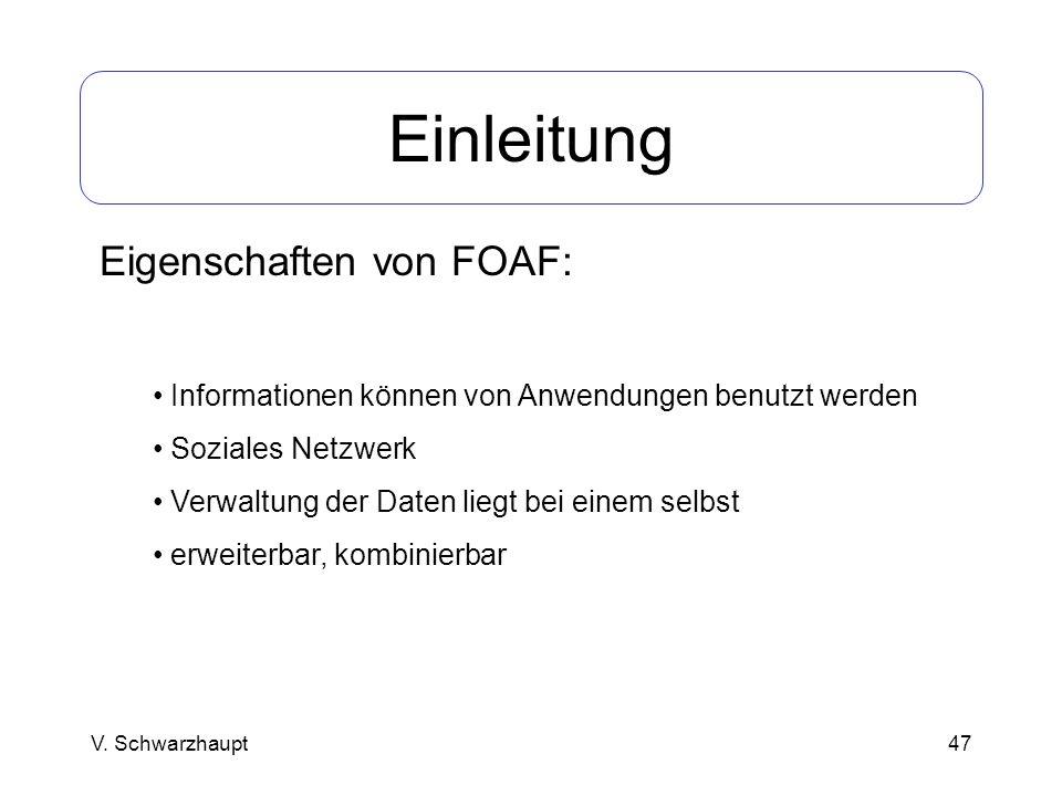 Einleitung Eigenschaften von FOAF: