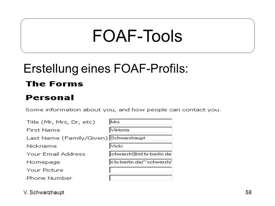 FOAF-Tools Erstellung eines FOAF-Profils: V. Schwarzhaupt
