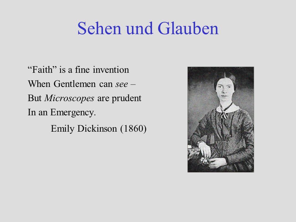Sehen und Glauben Emily Dickinson (1860) Faith is a fine invention