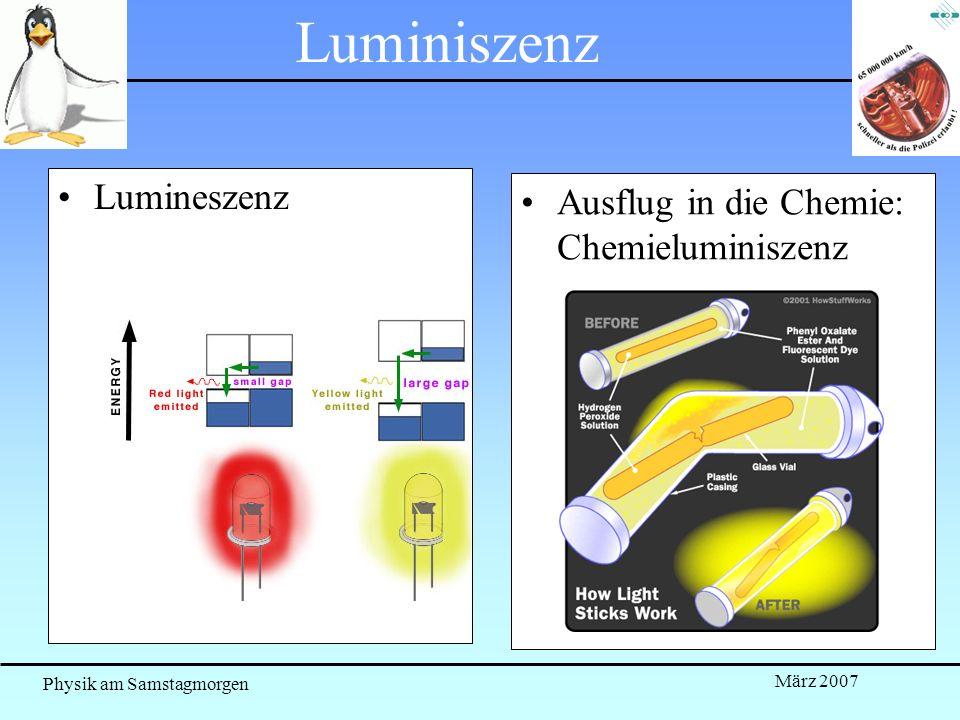 Luminiszenz Lumineszenz Ausflug in die Chemie: Chemieluminiszenz