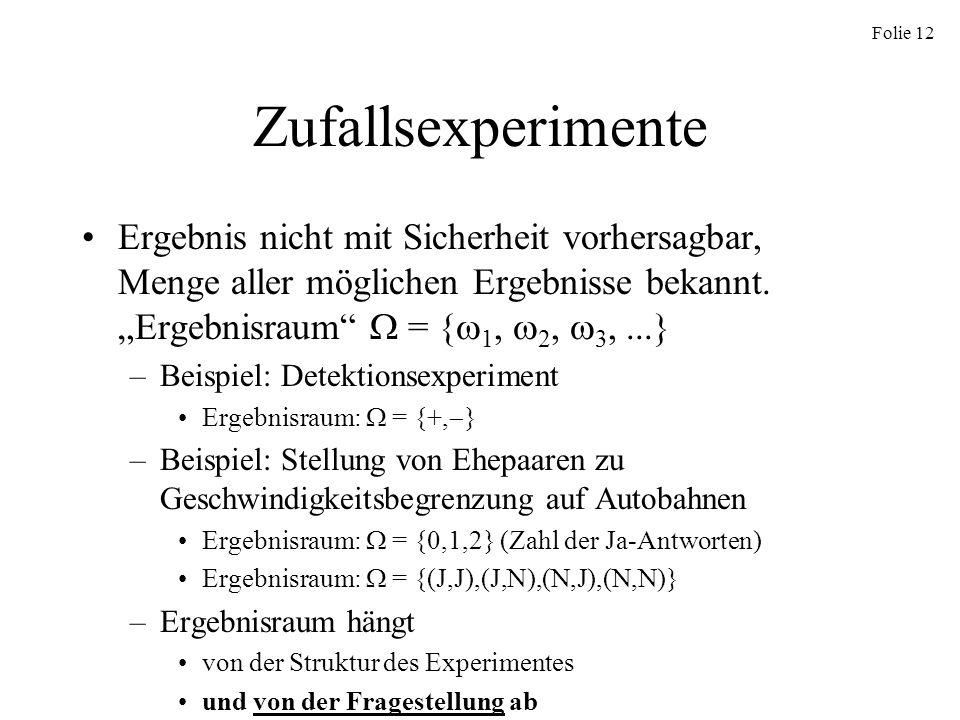 """ZufallsexperimenteErgebnis nicht mit Sicherheit vorhersagbar, Menge aller möglichen Ergebnisse bekannt. """"Ergebnisraum  = {1, 2, 3, ...}"""