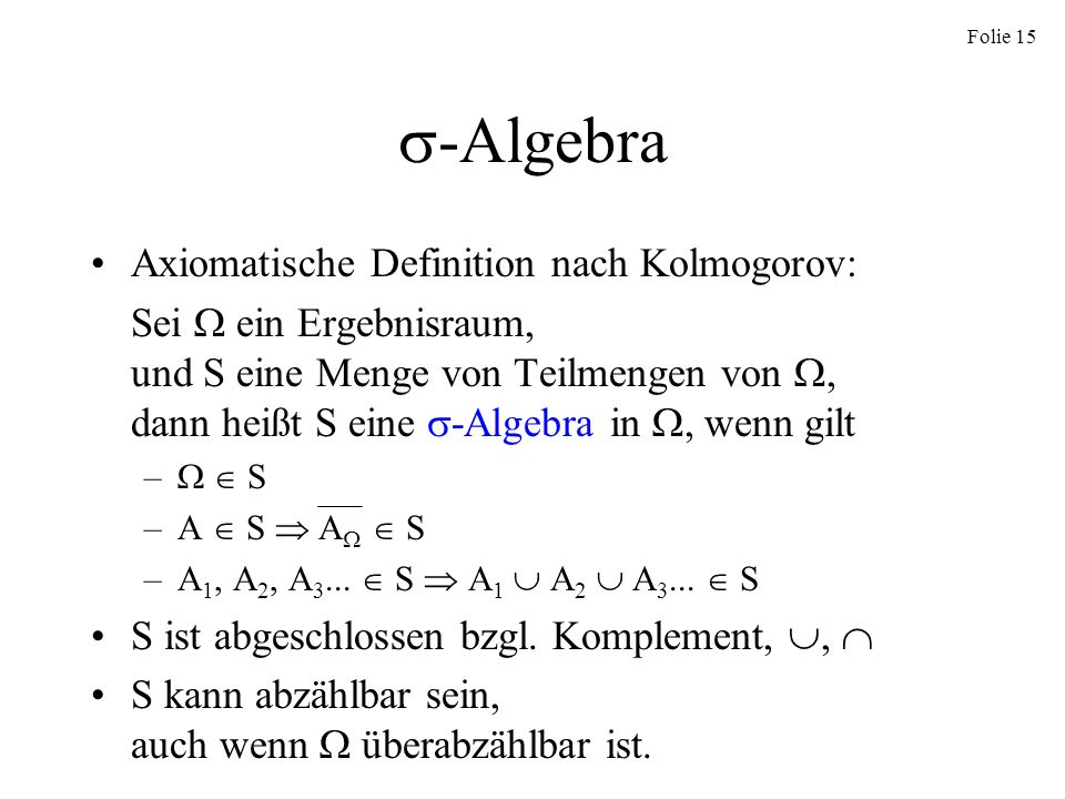-Algebra Axiomatische Definition nach Kolmogorov: