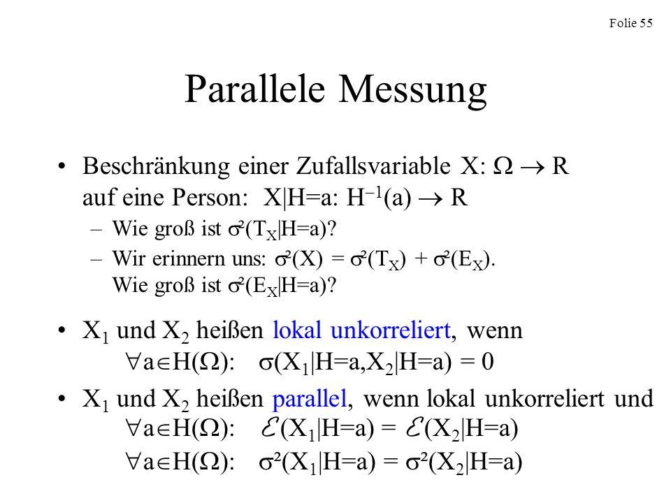 Parallele Messung Beschränkung einer Zufallsvariable X:   R auf eine Person: X|H=a: H–1(a)  R.