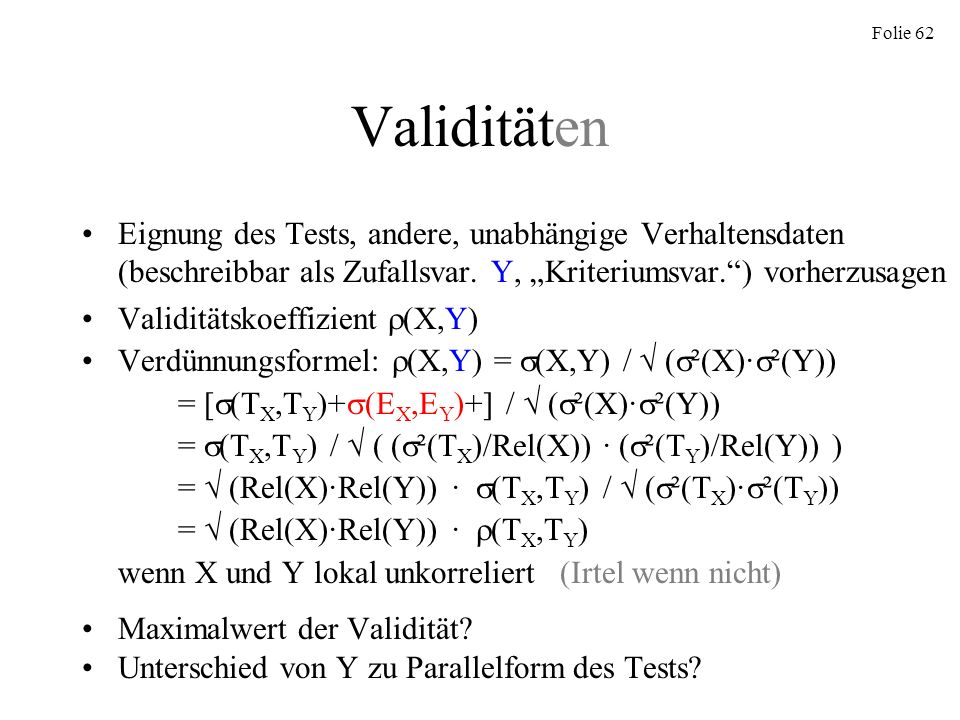 """Validitäten Eignung des Tests, andere, unabhängige Verhaltensdaten (beschreibbar als Zufallsvar. Y, """"Kriteriumsvar. ) vorherzusagen."""