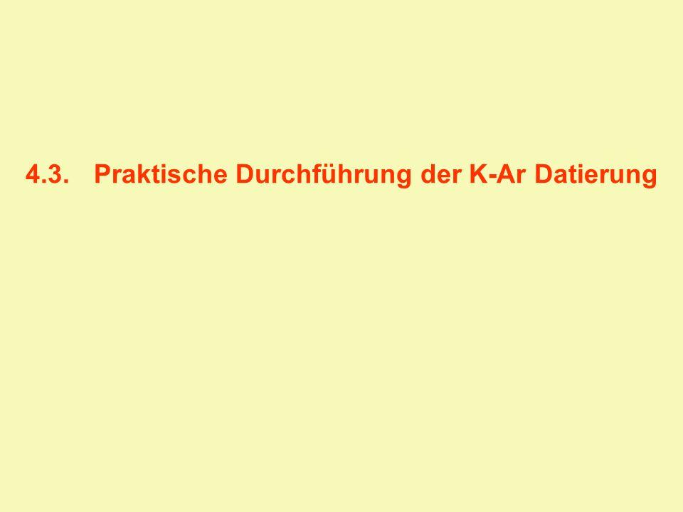 4.3. Praktische Durchführung der K-Ar Datierung