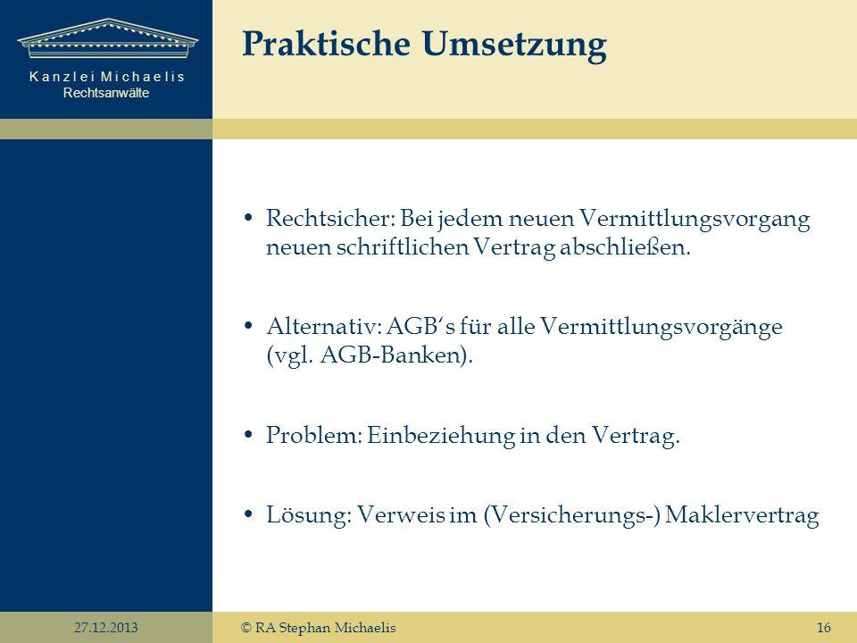 Praktische Umsetzung Rechtsicher: Bei jedem neuen Vermittlungsvorgang neuen schriftlichen Vertrag abschließen.