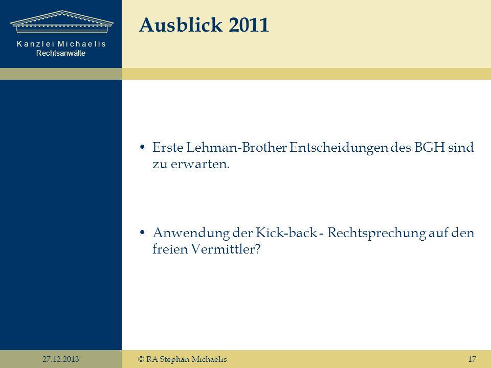Ausblick 2011 Erste Lehman-Brother Entscheidungen des BGH sind zu erwarten. Anwendung der Kick-back - Rechtsprechung auf den freien Vermittler