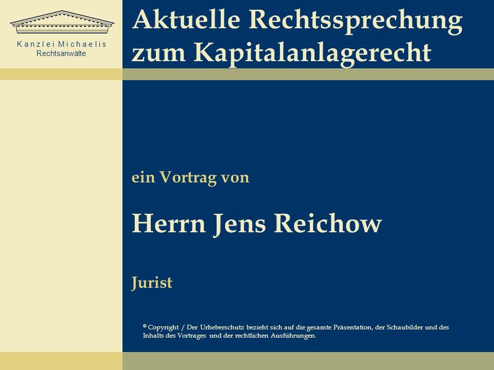 Aktuelle Rechtssprechung zum Kapitalanlagerecht ein Vortrag von Herrn Jens Reichow Jurist