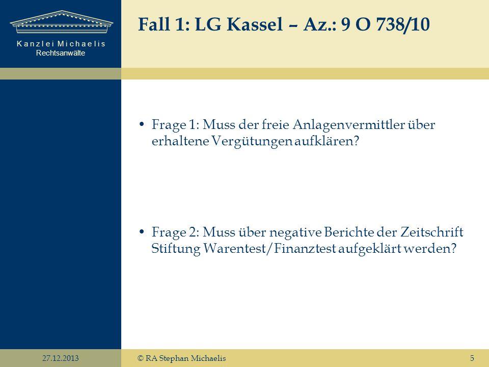 Fall 1: LG Kassel – Az.: 9 O 738/10 Frage 1: Muss der freie Anlagenvermittler über erhaltene Vergütungen aufklären