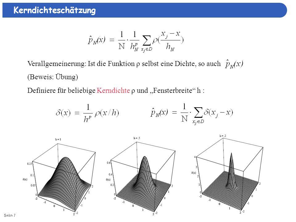 Kerndichteschätzung Verallgemeinerung: Ist die Funktion ρ selbst eine Dichte, so auch. (Beweis: Übung)