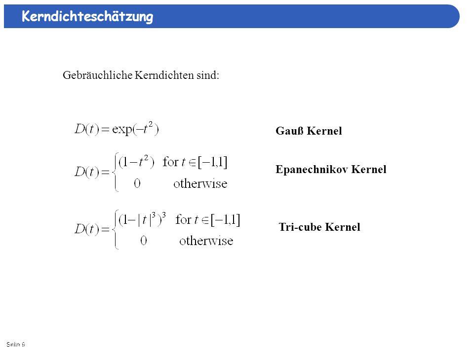 Kerndichteschätzung Gebräuchliche Kerndichten sind: Gauß Kernel