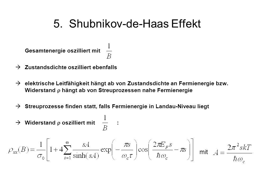 5. Shubnikov-de-Haas Effekt