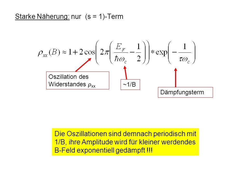 Starke Näherung: nur (s = 1)-Term
