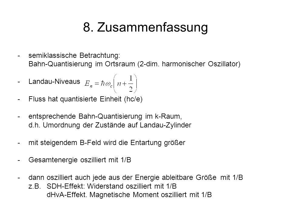 8. Zusammenfassung semiklassische Betrachtung: