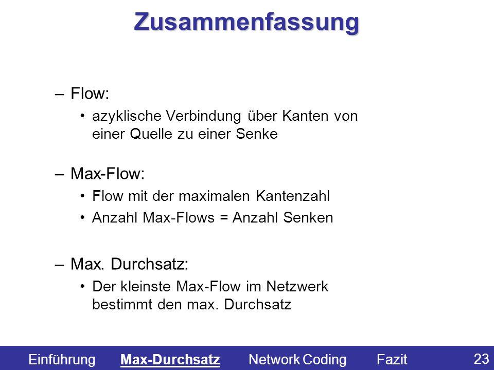 Zusammenfassung Flow: Max-Flow: Max. Durchsatz: