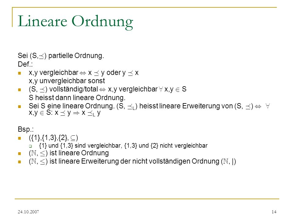 Lineare Ordnung Sei (S,¹) partielle Ordnung. Def.: