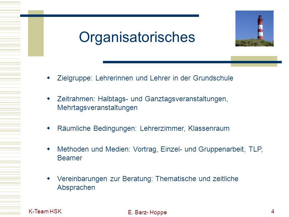 Organisatorisches Zielgruppe: Lehrerinnen und Lehrer in der Grundschule. Zeitrahmen: Halbtags- und Ganztagsveranstaltungen, Mehrtagsveranstaltungen.
