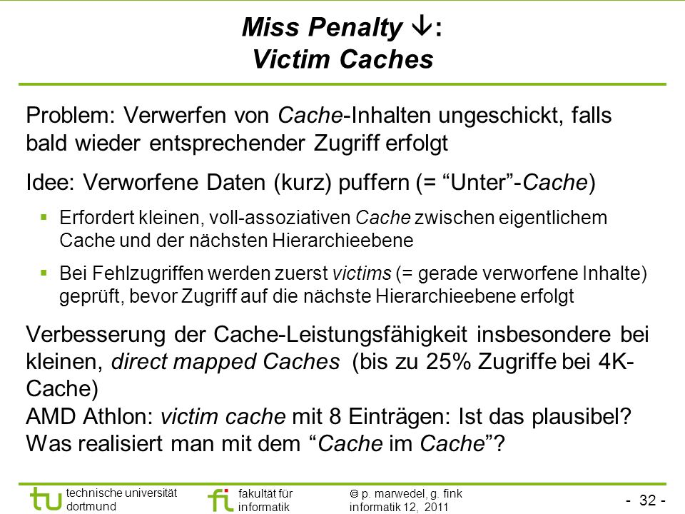 Miss Penalty : Victim Caches
