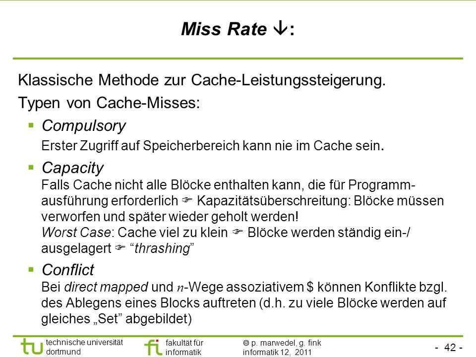 Miss Rate : Klassische Methode zur Cache-Leistungssteigerung.