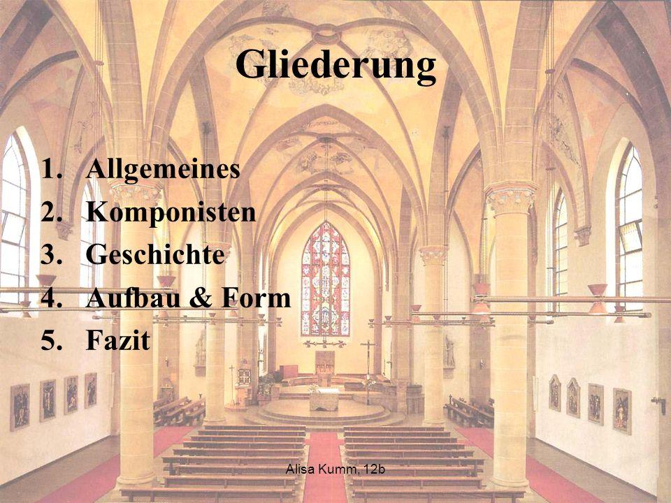 Gliederung Allgemeines Komponisten Geschichte Aufbau & Form Fazit