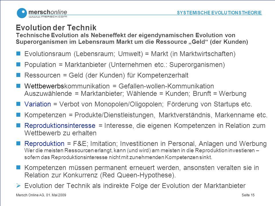 """Evolution der Technik Technische Evolution als Nebeneffekt der eigendynamischen Evolution von Superorganismen im Lebensraum Markt um die Ressource """"Geld (der Kunden)"""