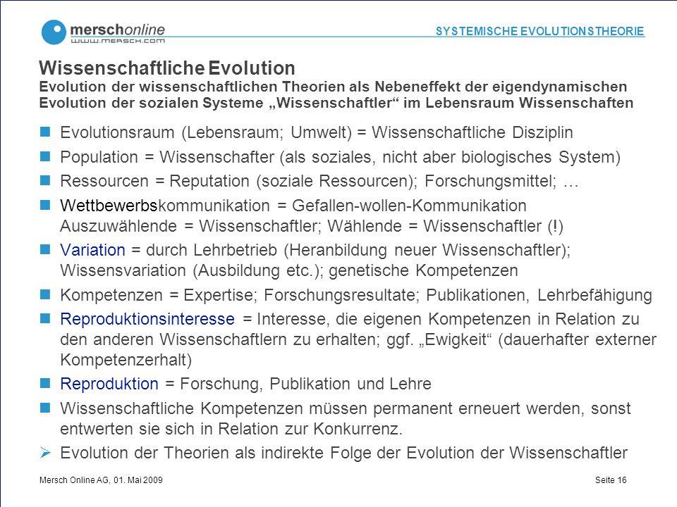 """Wissenschaftliche Evolution Evolution der wissenschaftlichen Theorien als Nebeneffekt der eigendynamischen Evolution der sozialen Systeme """"Wissenschaftler im Lebensraum Wissenschaften"""