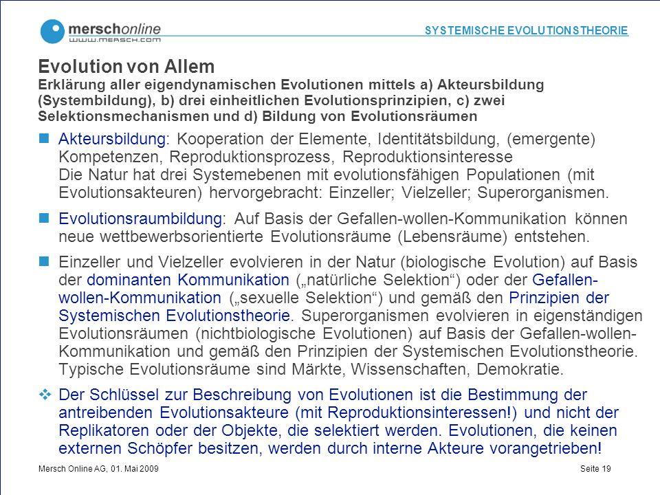 Evolution von Allem Erklärung aller eigendynamischen Evolutionen mittels a) Akteursbildung (Systembildung), b) drei einheitlichen Evolutionsprinzipien, c) zwei Selektionsmechanismen und d) Bildung von Evolutionsräumen