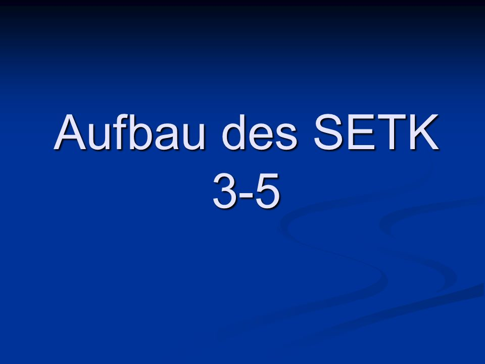 Aufbau des SETK 3-5