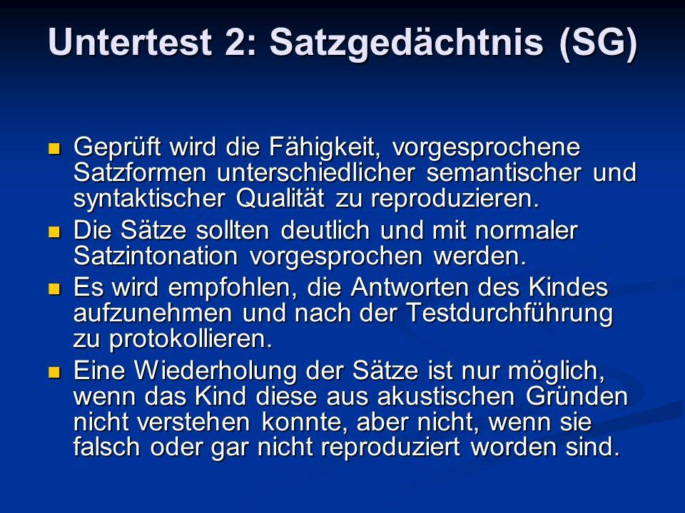 Untertest 2: Satzgedächtnis (SG)
