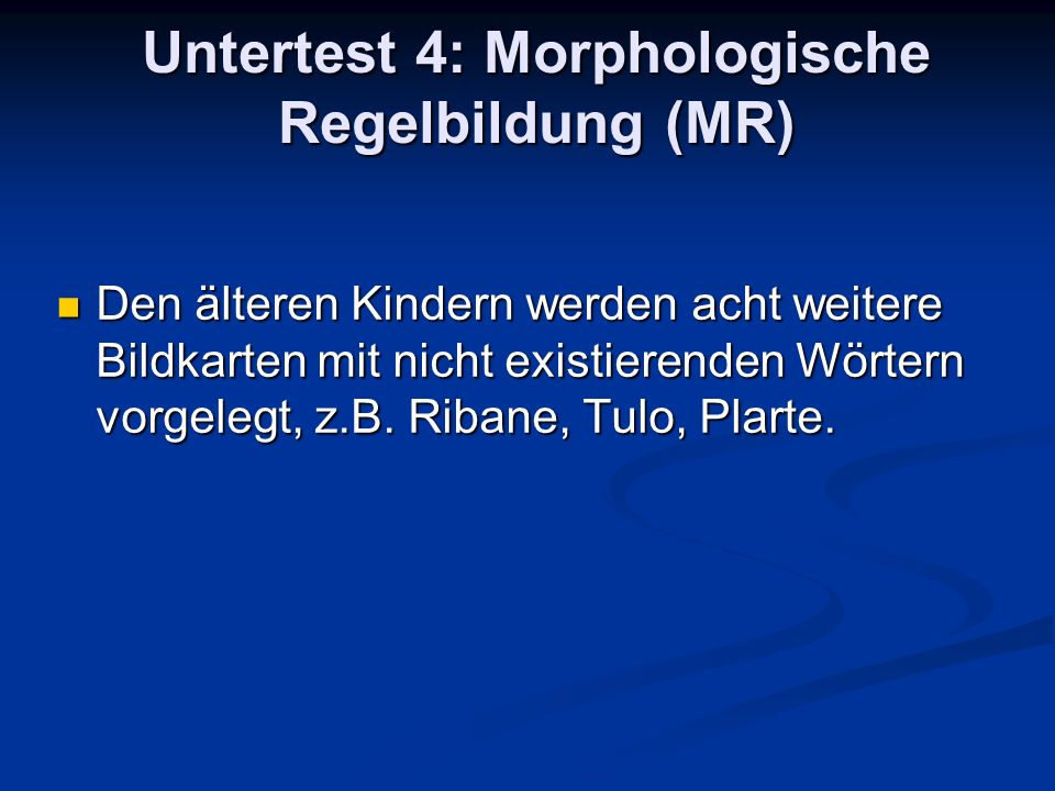 Untertest 4: Morphologische Regelbildung (MR)