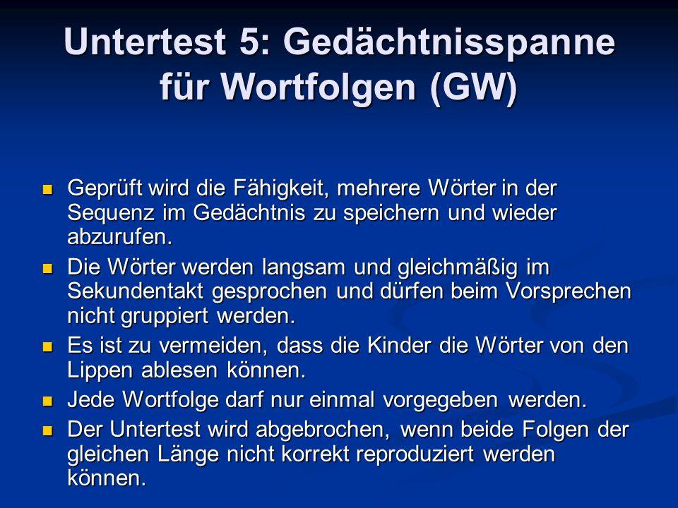 Untertest 5: Gedächtnisspanne für Wortfolgen (GW)