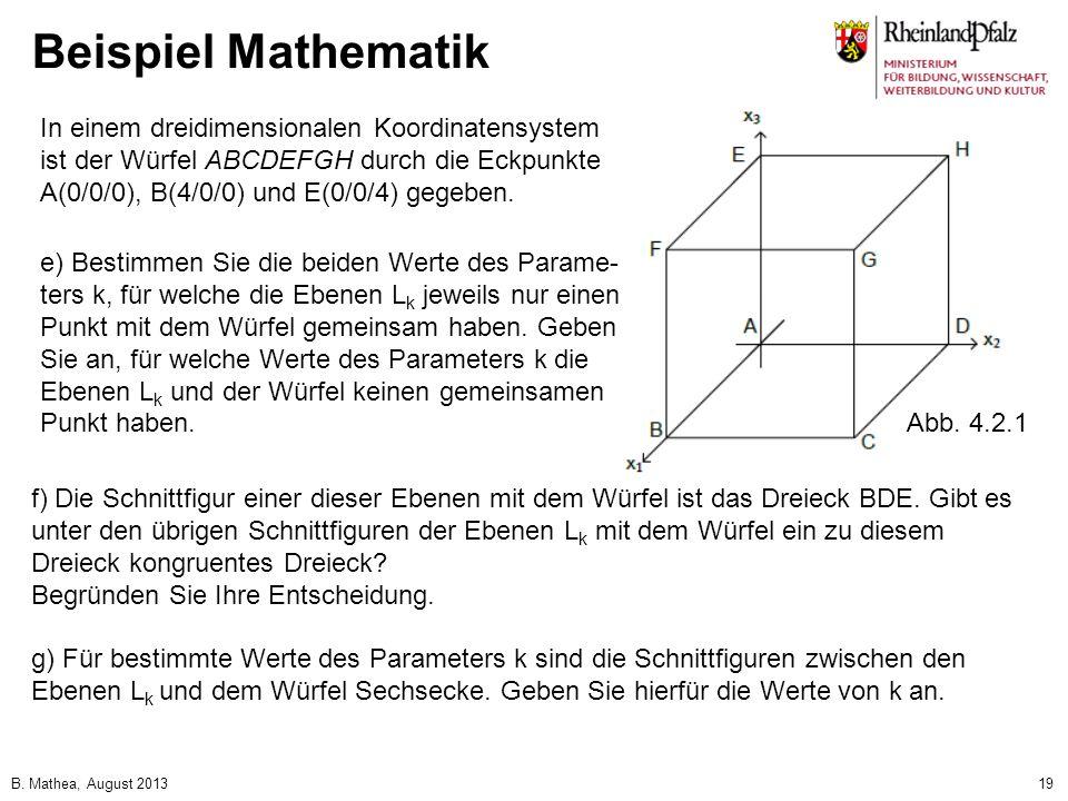 Beispiel Mathematik In einem dreidimensionalen Koordinatensystem ist der Würfel ABCDEFGH durch die Eckpunkte A(0/0/0), B(4/0/0) und E(0/0/4) gegeben.