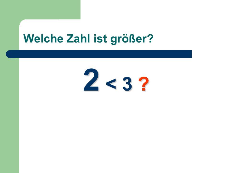 Welche Zahl ist größer 2 < 3