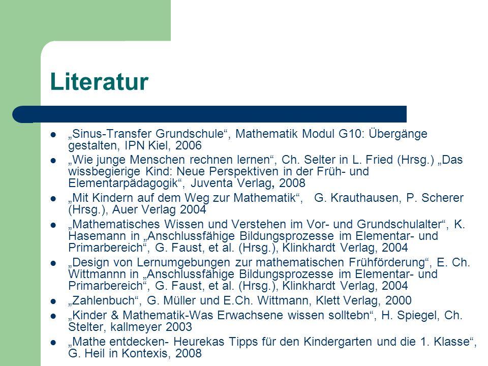 """Literatur""""Sinus-Transfer Grundschule , Mathematik Modul G10: Übergänge gestalten, IPN Kiel, 2006."""