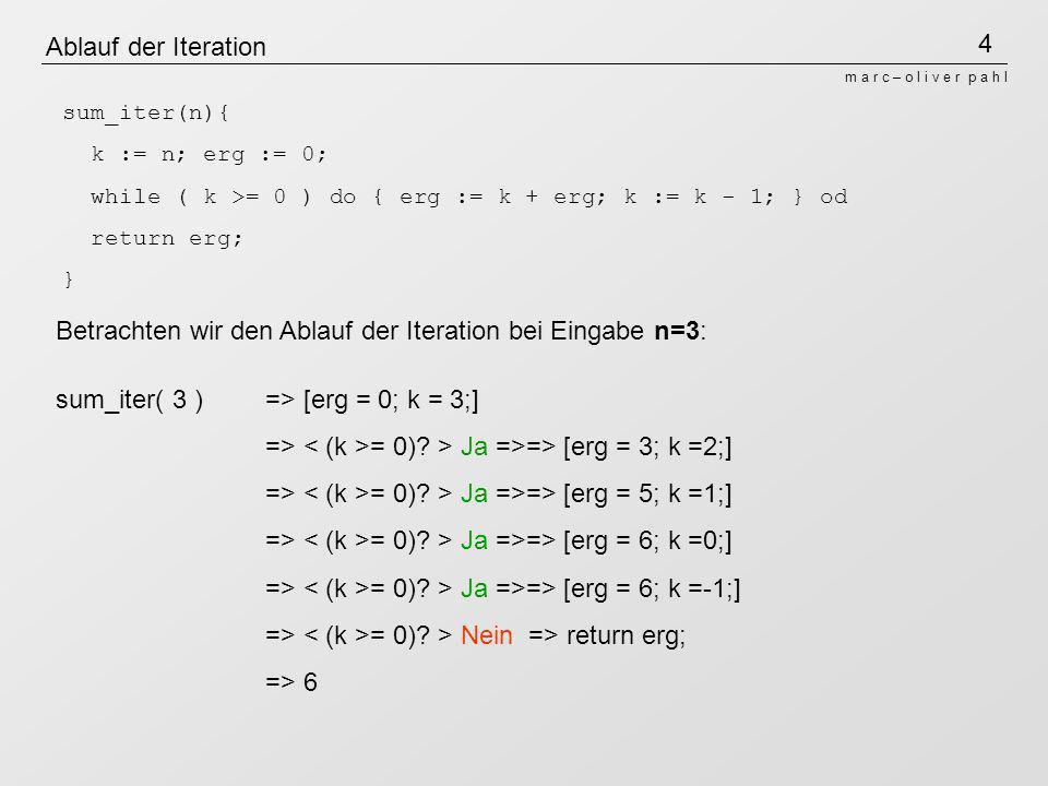 Betrachten wir den Ablauf der Iteration bei Eingabe n=3:
